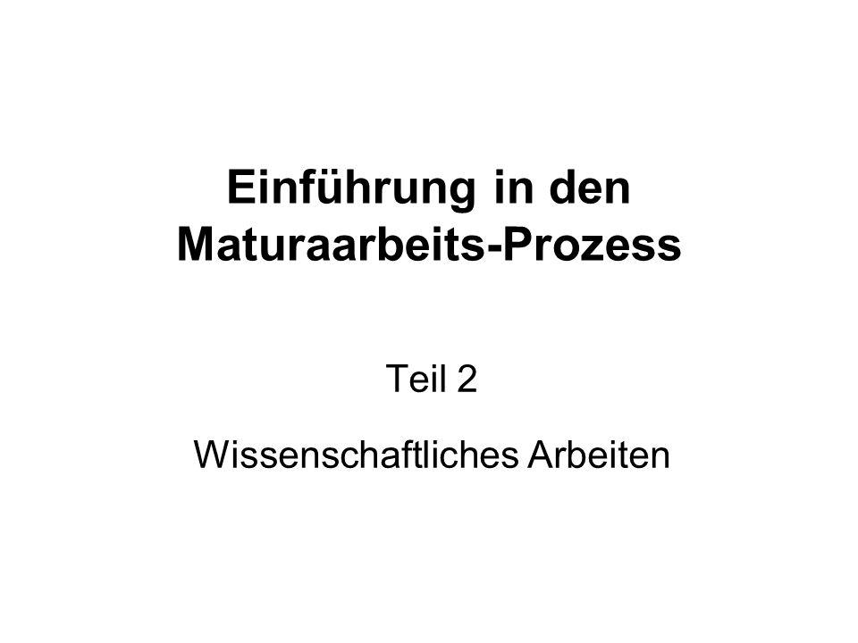 Einführung in den Maturaarbeits-Prozess Teil 2 Wissenschaftliches Arbeiten