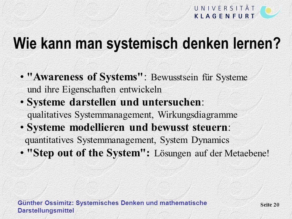 Günther Ossimitz: Systemisches Denken und mathematische Darstellungsmittel Seite 20 Wie kann man systemisch denken lernen.