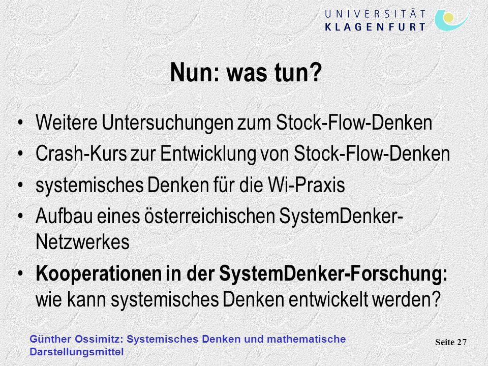 Günther Ossimitz: Systemisches Denken und mathematische Darstellungsmittel Seite 27 Nun: was tun? Weitere Untersuchungen zum Stock-Flow-Denken Crash-K