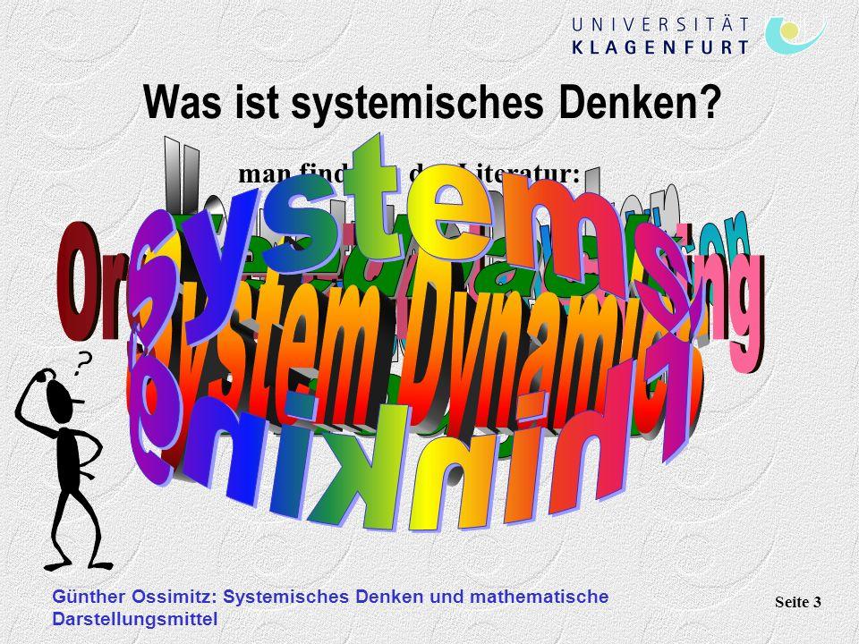 Günther Ossimitz: Systemisches Denken und mathematische Darstellungsmittel Seite 3 man findet in der Literatur: Was ist systemisches Denken?
