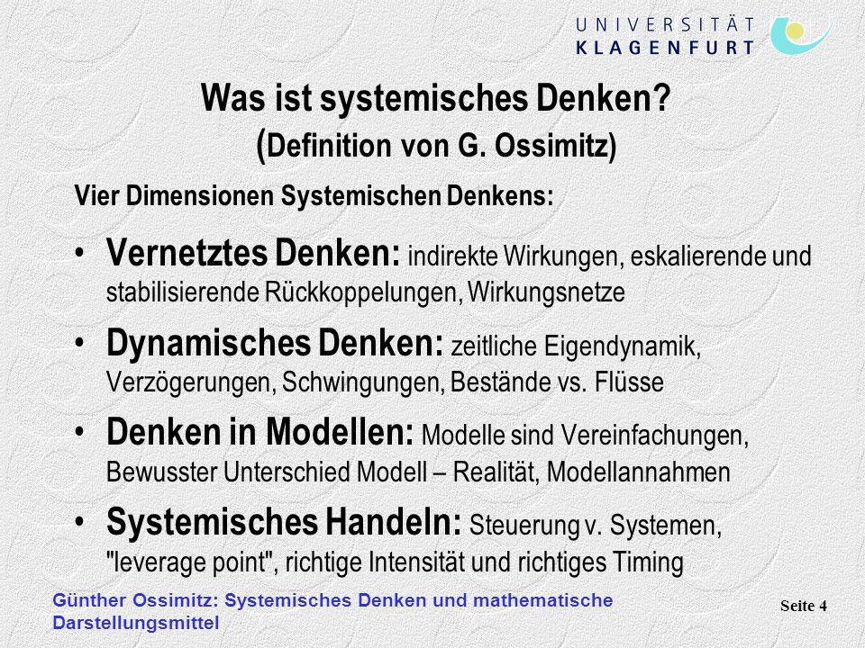 Günther Ossimitz: Systemisches Denken und mathematische Darstellungsmittel Seite 4 Was ist systemisches Denken? ( Definition von G. Ossimitz) Vernetzt