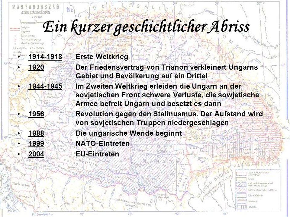 Ein kurzer geschichtlicher Abriss 1914-1918Erste Weltkrieg 1920Der Friedensvertrag von Trianon verkleinert Ungarns Gebiet und Bevölkerung auf ein Drit