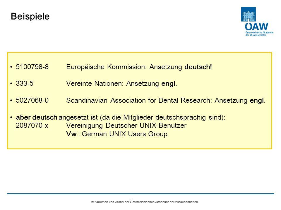 © Bibliothek und Archiv der Österreichischen Akademie der Wissenschaften Beispiele 5100798-8 Europäische Kommission: Ansetzung deutsch! 333-5 Vereinte