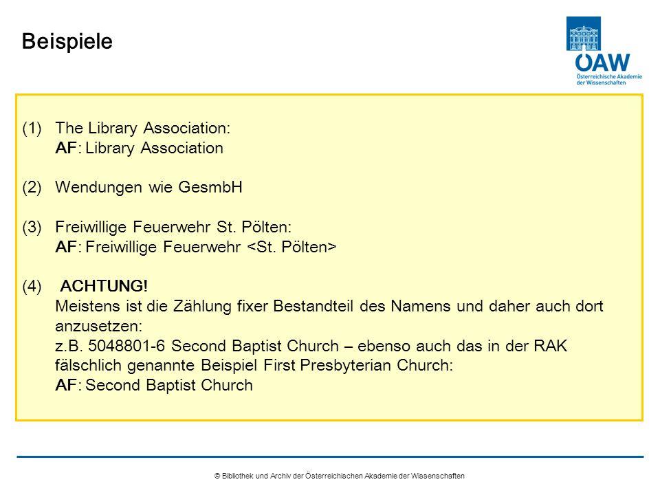 © Bibliothek und Archiv der Österreichischen Akademie der Wissenschaften Beispiele (1)The Library Association: AF: Library Association (2)Wendungen wi