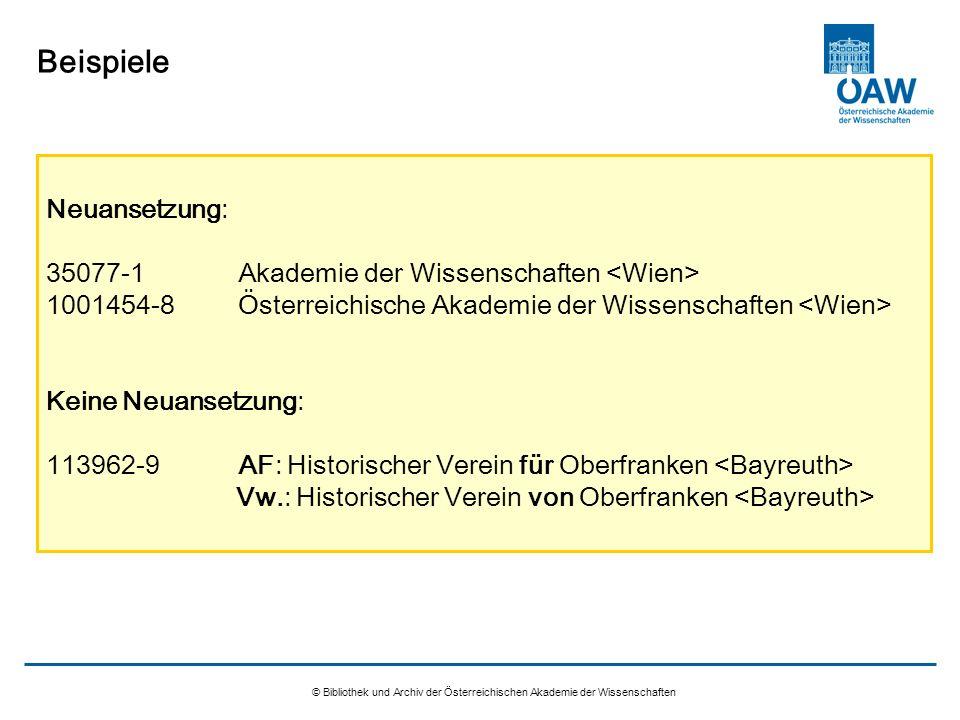 © Bibliothek und Archiv der Österreichischen Akademie der Wissenschaften Beispiele Neuansetzung: 35077-1Akademie der Wissenschaften 1001454-8Österreic
