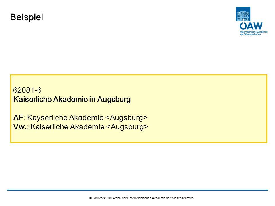 © Bibliothek und Archiv der Österreichischen Akademie der Wissenschaften Beispiel 62081-6 Kaiserliche Akademie in Augsburg AF: Kayserliche Akademie Vw