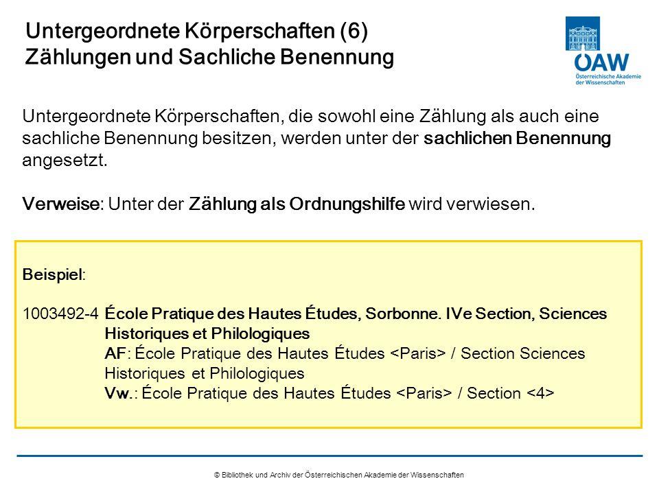 © Bibliothek und Archiv der Österreichischen Akademie der Wissenschaften Untergeordnete Körperschaften (6) Zählungen und Sachliche Benennung Untergeor