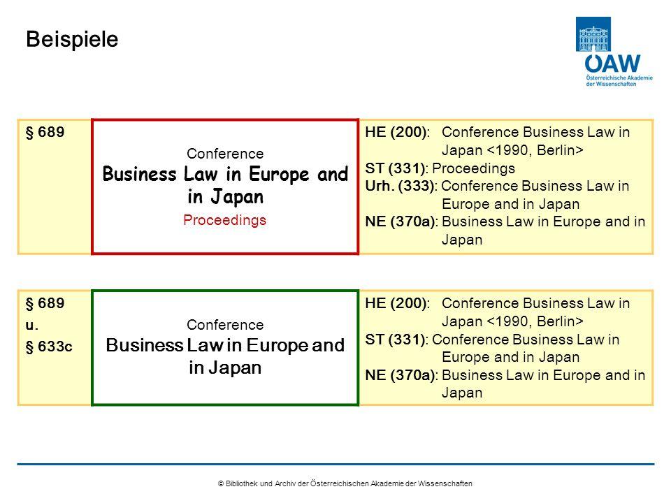 © Bibliothek und Archiv der Österreichischen Akademie der Wissenschaften Beispiele § 689 Conference Business Law in Europe and in Japan Proceedings HE