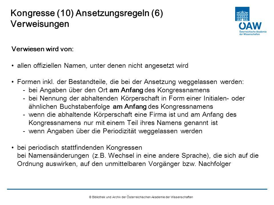 © Bibliothek und Archiv der Österreichischen Akademie der Wissenschaften Kongresse (10) Ansetzungsregeln (6) Verweisungen Verwiesen wird von: allen of