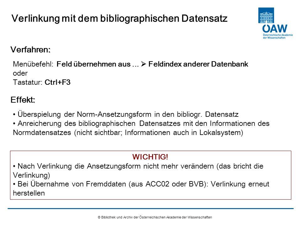 © Bibliothek und Archiv der Österreichischen Akademie der Wissenschaften Verlinkung mit dem bibliographischen Datensatz Überspielung der Norm-Ansetzun