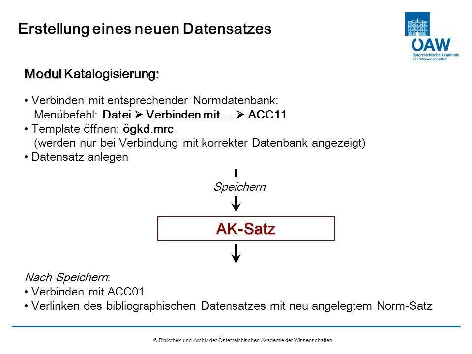 © Bibliothek und Archiv der Österreichischen Akademie der Wissenschaften Erstellung eines neuen Datensatzes Modul : Modul Katalogisierung: Verbinden m