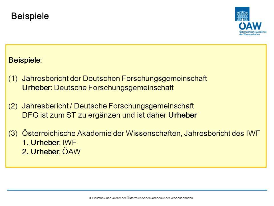 © Bibliothek und Archiv der Österreichischen Akademie der Wissenschaften Beispiele Beispiele: (1)Jahresbericht der Deutschen Forschungsgemeinschaft Ur