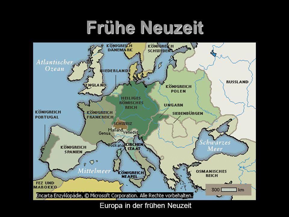 9 Frühe Neuzeit 5.Politische Situation im 16. Jh.