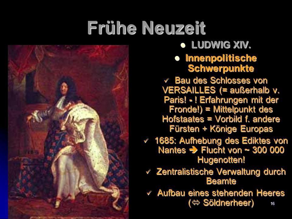 15 Frühe Neuzeit 7.1 LUDWIG XIV.