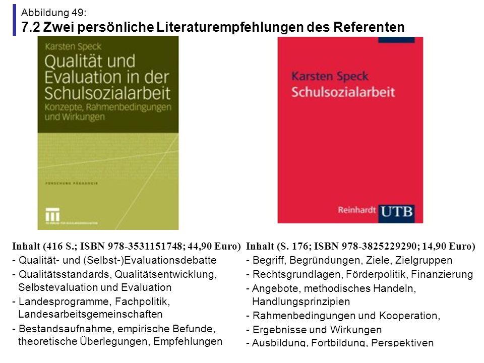 Abbildung 49: 7.2 Zwei persönliche Literaturempfehlungen des Referenten Inhalt (416 S.; ISBN 978-3531151748; 44,90 Euro) - Qualität- und (Selbst-)Eval