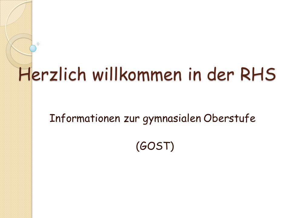 Herzlich willkommen in der RHS Informationen zur gymnasialen Oberstufe (GOST)