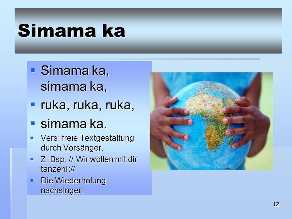 12 Simama ka Simama ka, simama ka, Simama ka, simama ka, ruka, ruka, ruka, ruka, ruka, ruka, simama ka.