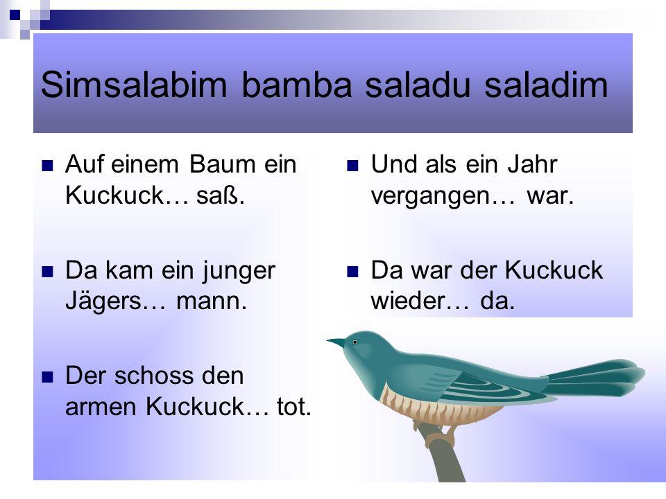 38 Simsalabim bamba saladu saladim Auf einem Baum ein Kuckuck… saß.