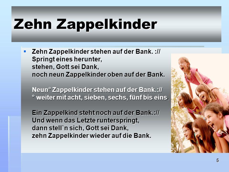 5 Zehn Zappelkinder Zehn Zappelkinder stehen auf der Bank.