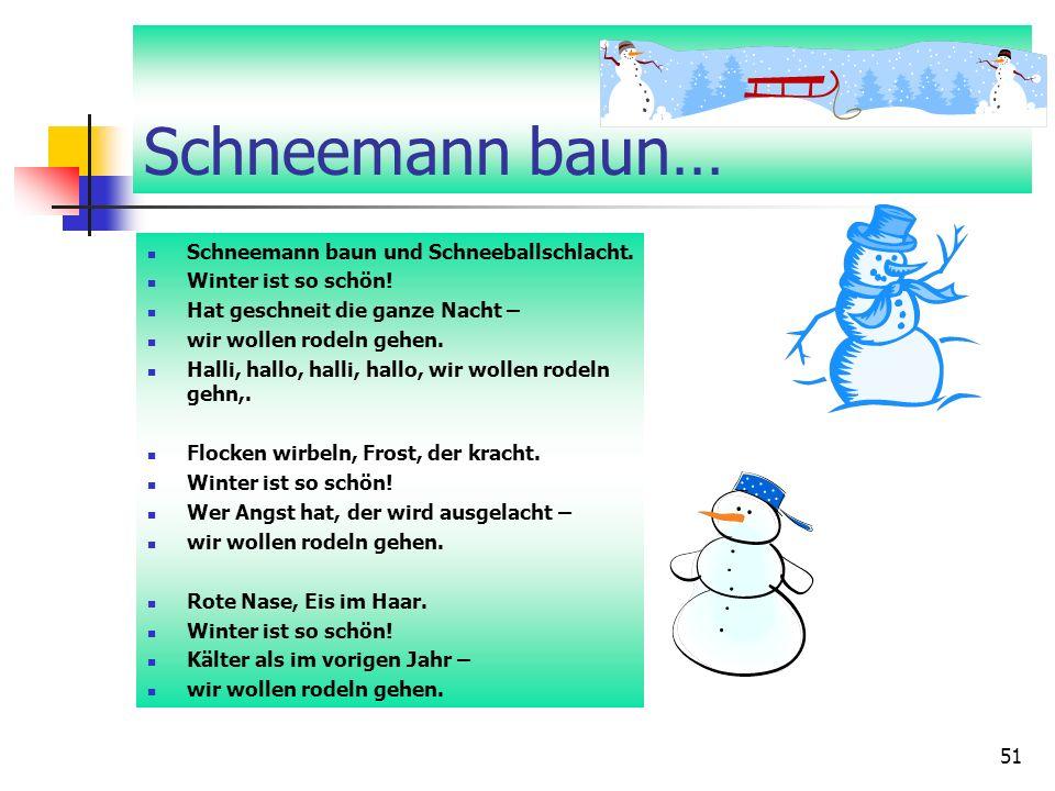 51 Schneemann baun… Schneemann baun und Schneeballschlacht.