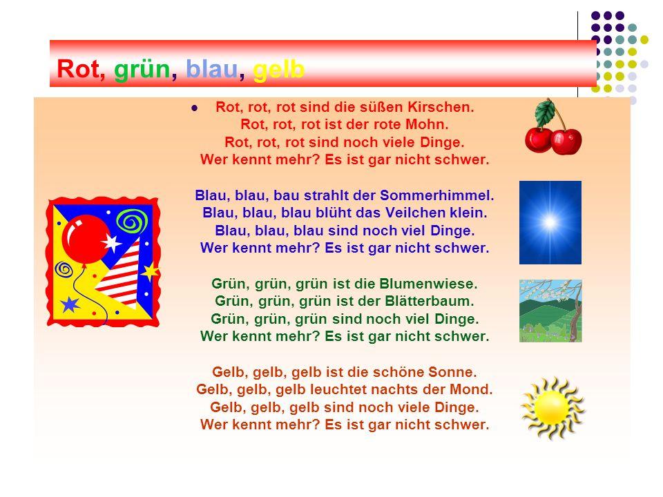 9 Rot, grün, blau, gelb Rot, rot, rot sind die süßen Kirschen.