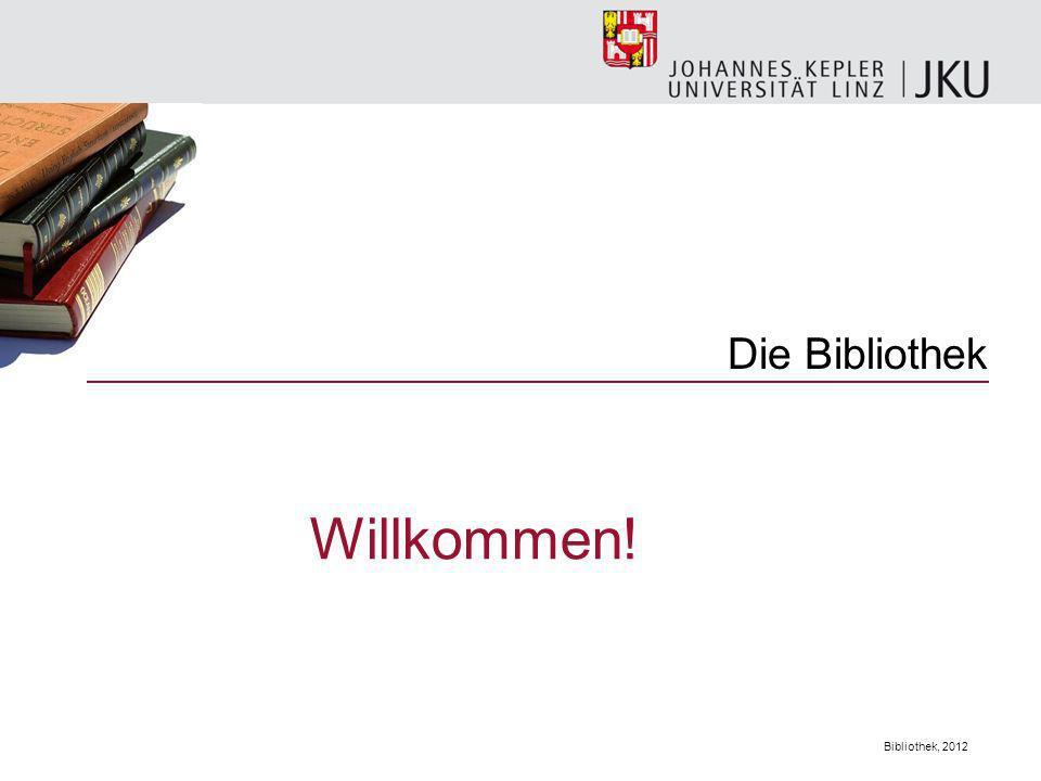 Bibliothek, 2012 Die Bibliothek Willkommen!