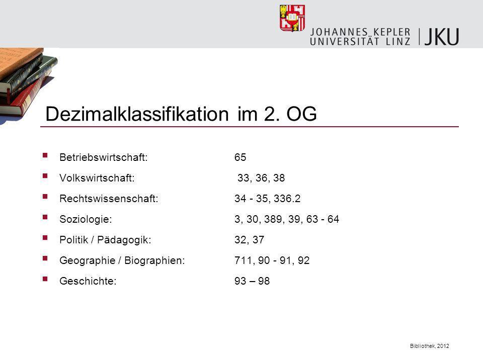 Bibliothek, 2012 Betriebswirtschaft: 65 Volkswirtschaft: 33, 36, 38 Rechtswissenschaft: 34 - 35, 336.2 Soziologie: 3, 30, 389, 39, 63 - 64 Politik / P