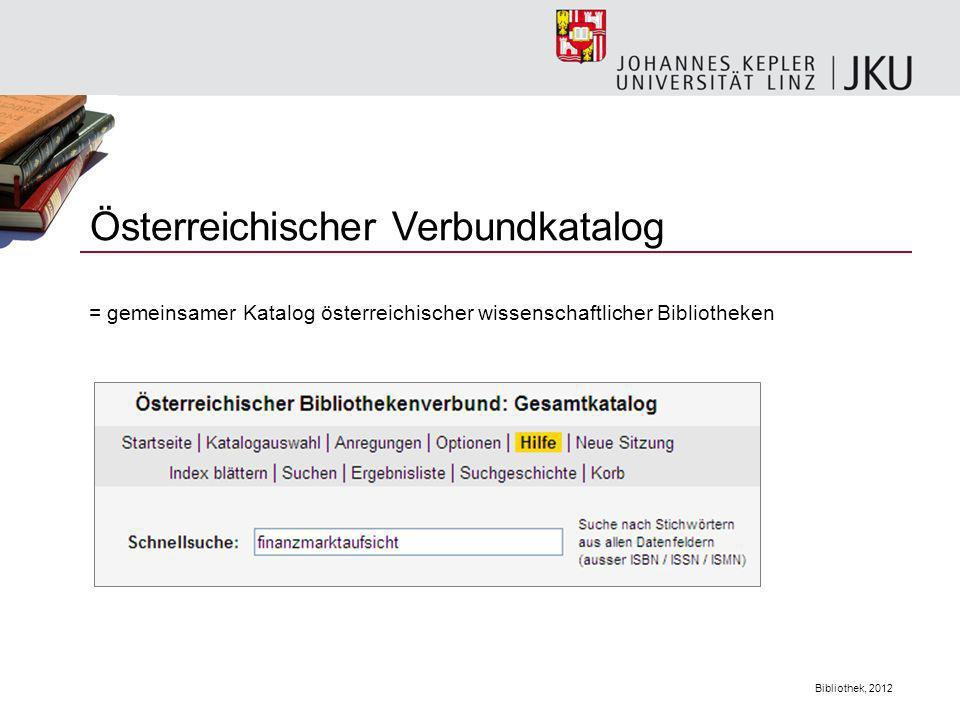 Bibliothek, 2012 Österreichischer Verbundkatalog = gemeinsamer Katalog österreichischer wissenschaftlicher Bibliotheken