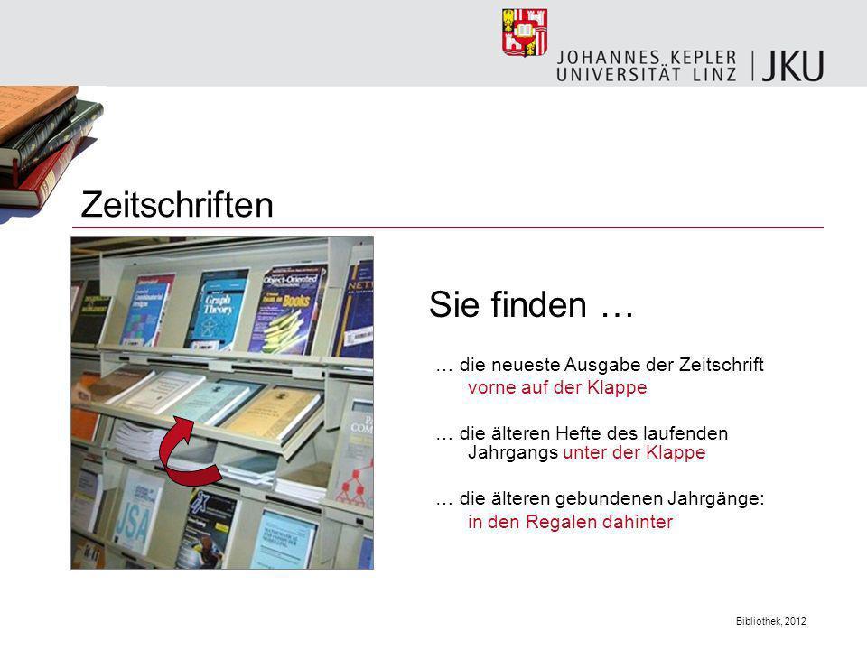 Bibliothek, 2012 Zeitschriften … die neueste Ausgabe der Zeitschrift vorne auf der Klappe … die älteren Hefte des laufenden Jahrgangs unter der Klappe
