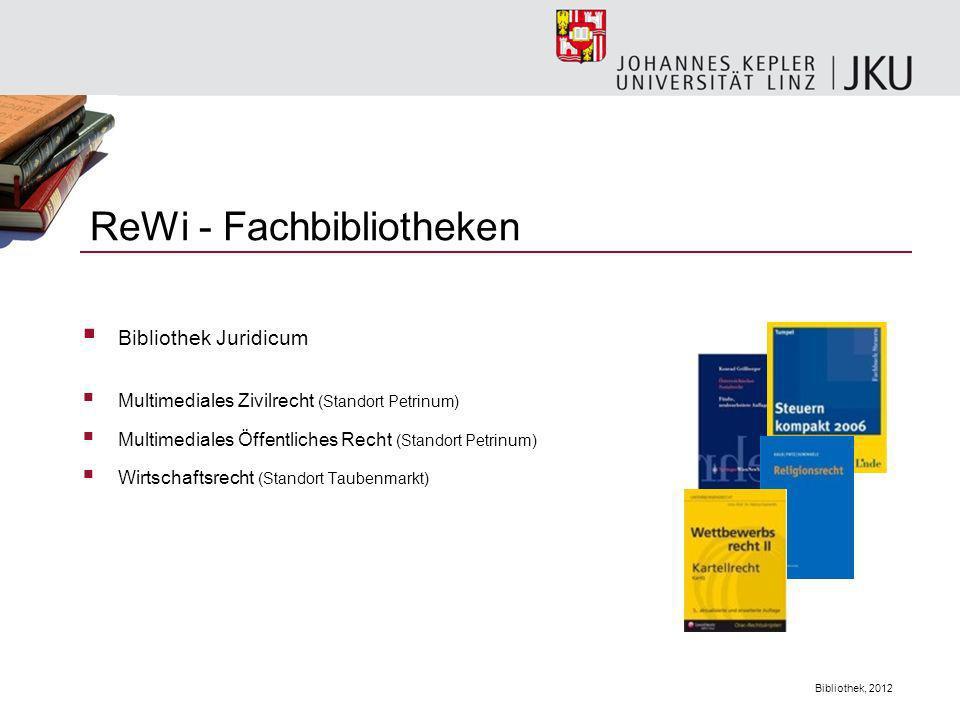 Bibliothek, 2012 Bibliothek Juridicum Multimediales Zivilrecht (Standort Petrinum) Multimediales Öffentliches Recht (Standort Petrinum) Wirtschaftsrec