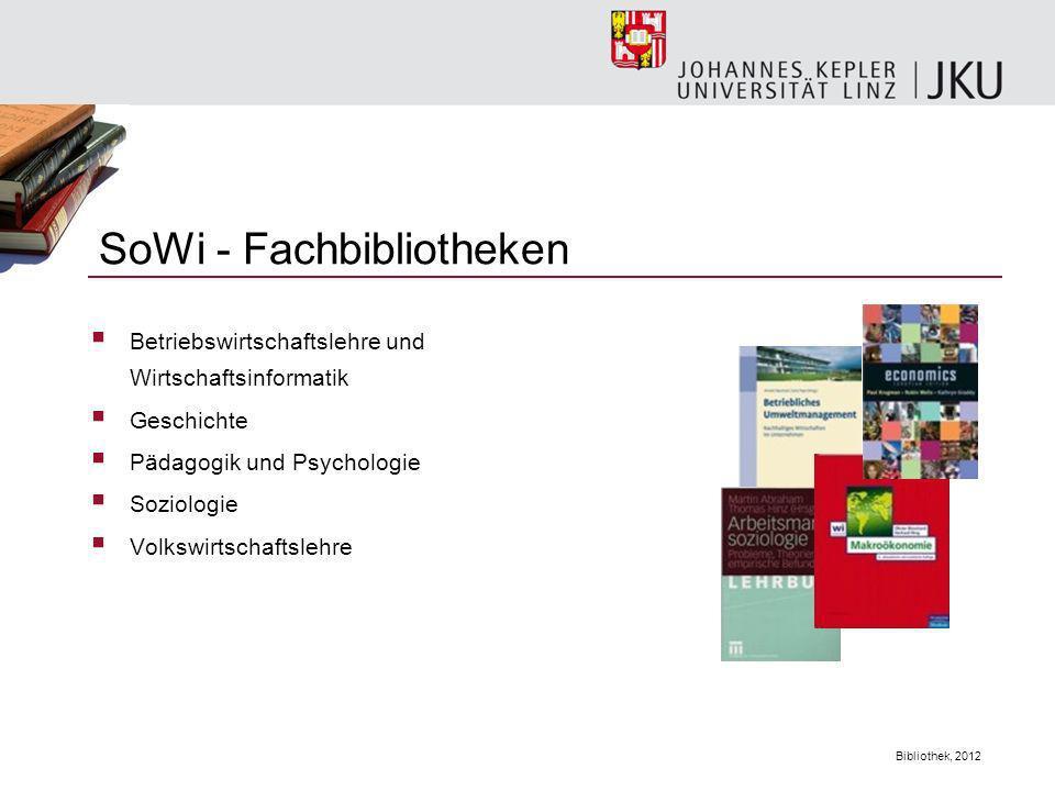 Bibliothek, 2012 Betriebswirtschaftslehre und Wirtschaftsinformatik Geschichte Pädagogik und Psychologie Soziologie Volkswirtschaftslehre SoWi - Fachb