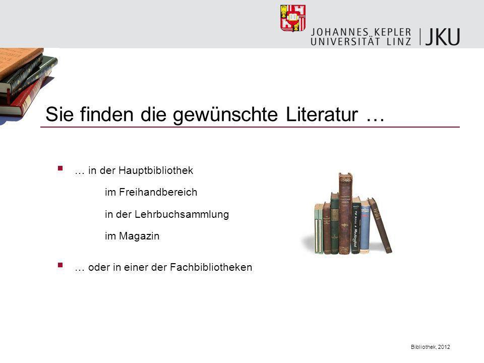 Bibliothek, 2012 Literatursuche Bücher Hochschulschriften Zeitschriftentitel Aufsätze aus Zeitschriften