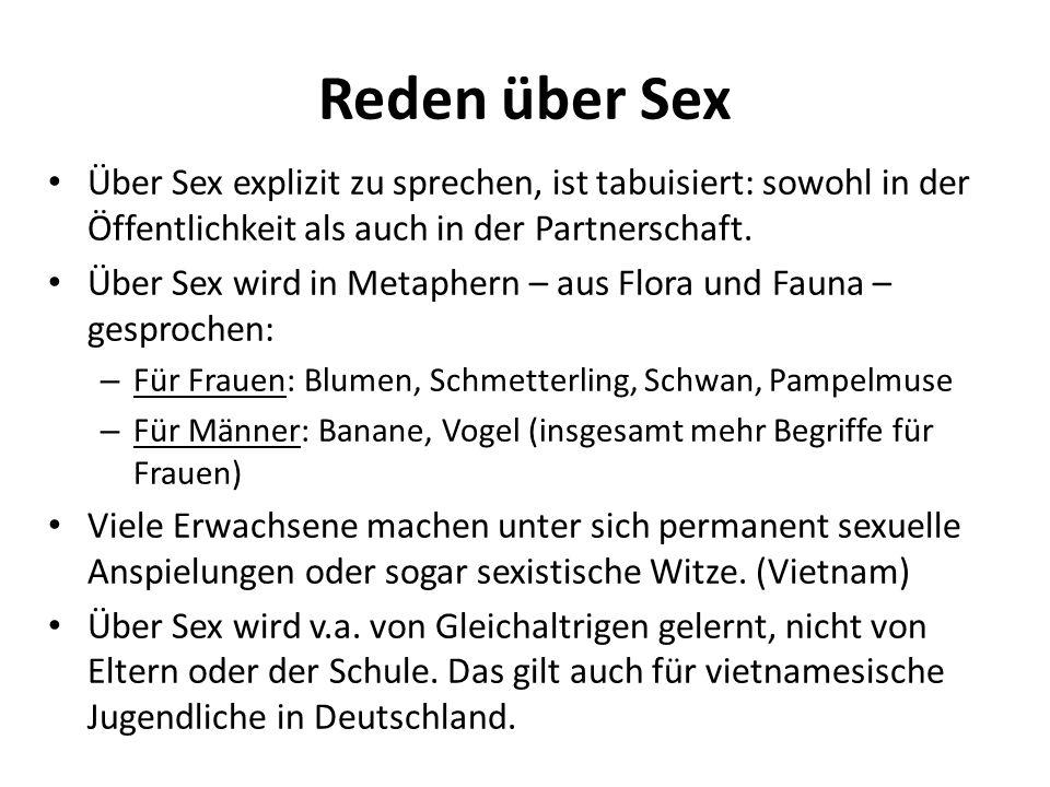 Reden über Sex Über Sex explizit zu sprechen, ist tabuisiert: sowohl in der Öffentlichkeit als auch in der Partnerschaft. Über Sex wird in Metaphern –