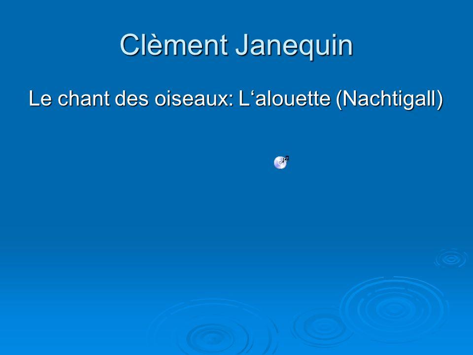 Clèment Janequin Le chant des oiseaux: Lalouette (Nachtigall)