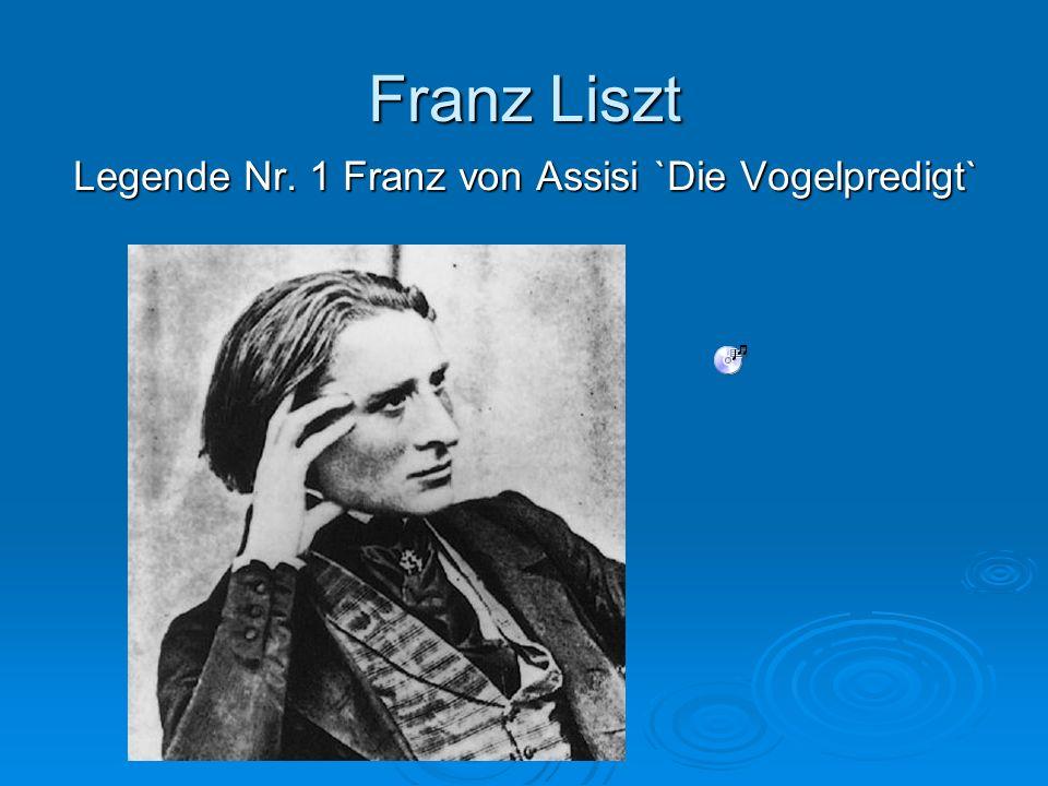 Franz Liszt Legende Nr. 1 Franz von Assisi `Die Vogelpredigt`