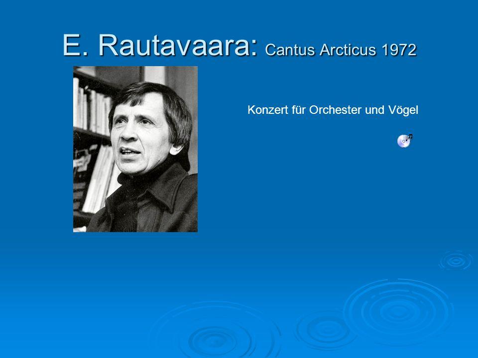 E. Rautavaara: Cantus Arcticus 1972 Konzert für Orchester und Vögel