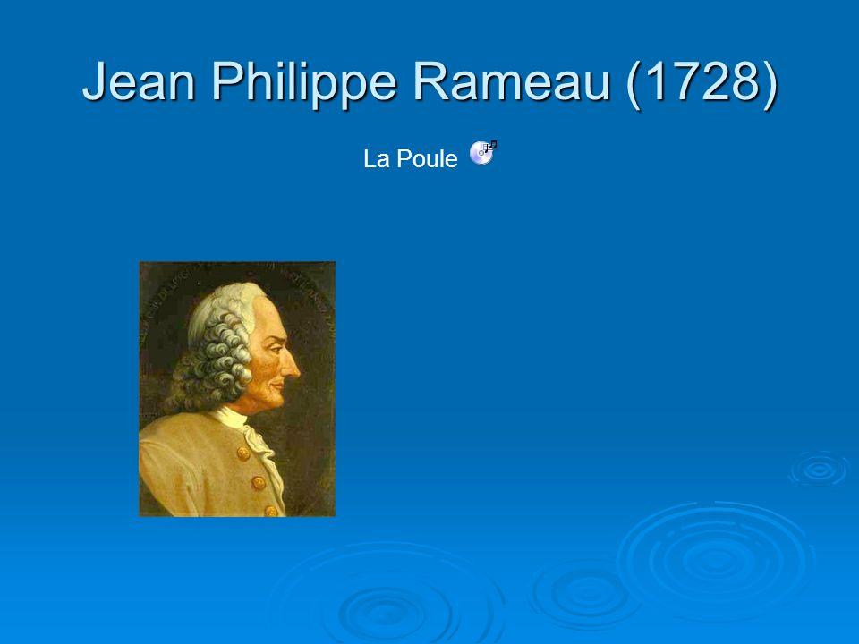 Jean Philippe Rameau (1728) La Poule