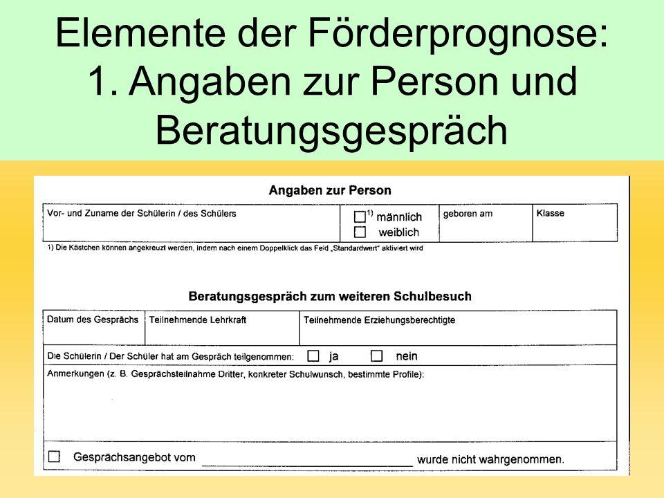 Elemente der Förderprognose: 1. Angaben zur Person und Beratungsgespräch