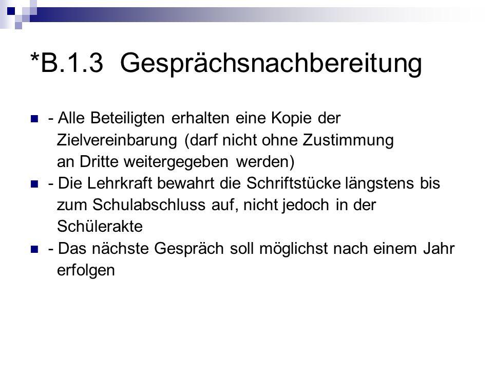 *B.1.3 Gesprächsnachbereitung - Alle Beteiligten erhalten eine Kopie der Zielvereinbarung (darf nicht ohne Zustimmung an Dritte weitergegeben werden)