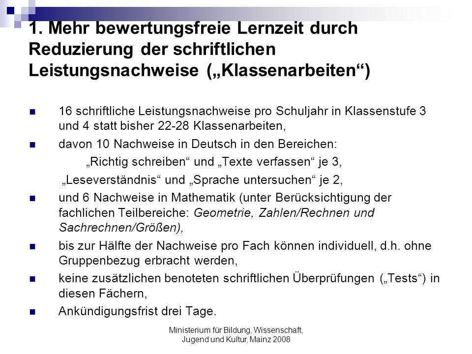 Ministerium für Bildung, Wissenschaft, Jugend und Kultur, Mainz 2008 1. Mehr bewertungsfreie Lernzeit durch Reduzierung der schriftlichen Leistungsnac