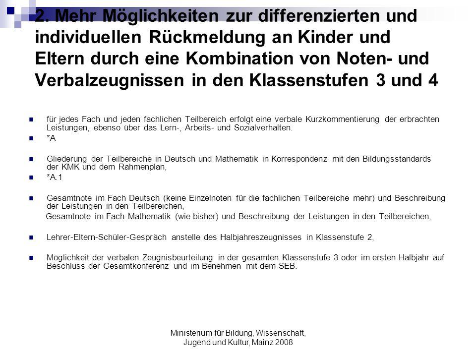 Ministerium für Bildung, Wissenschaft, Jugend und Kultur, Mainz 2008 2. Mehr Möglichkeiten zur differenzierten und individuellen Rückmeldung an Kinder