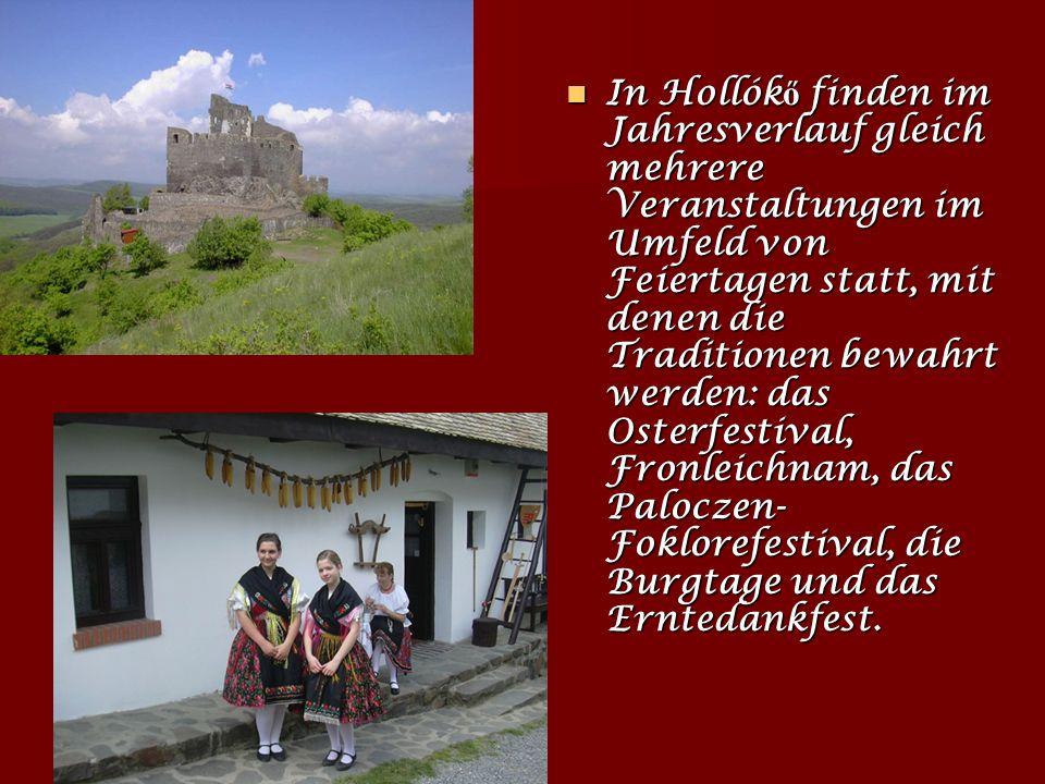 Traditionelles Dorf Hollók ő Dieses Dorf mit seinen 55 denkmalgeschützten Gebäuden stellt ein wahres Schmuckkästchen dar, das seine Besucher im gleich