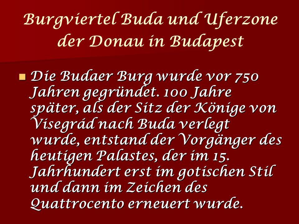 Burgviertel Buda und Uferzone der Donau in Budapest Die Budaer Burg wurde vor 750 Jahren gegründet.