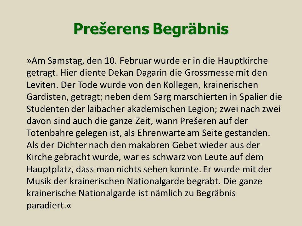 PrešerensBegräbnis Prešerens Begräbnis »Am Samstag, den 10.