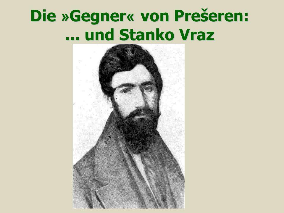 Die » Gegner « von Prešeren:... und Stanko Vraz