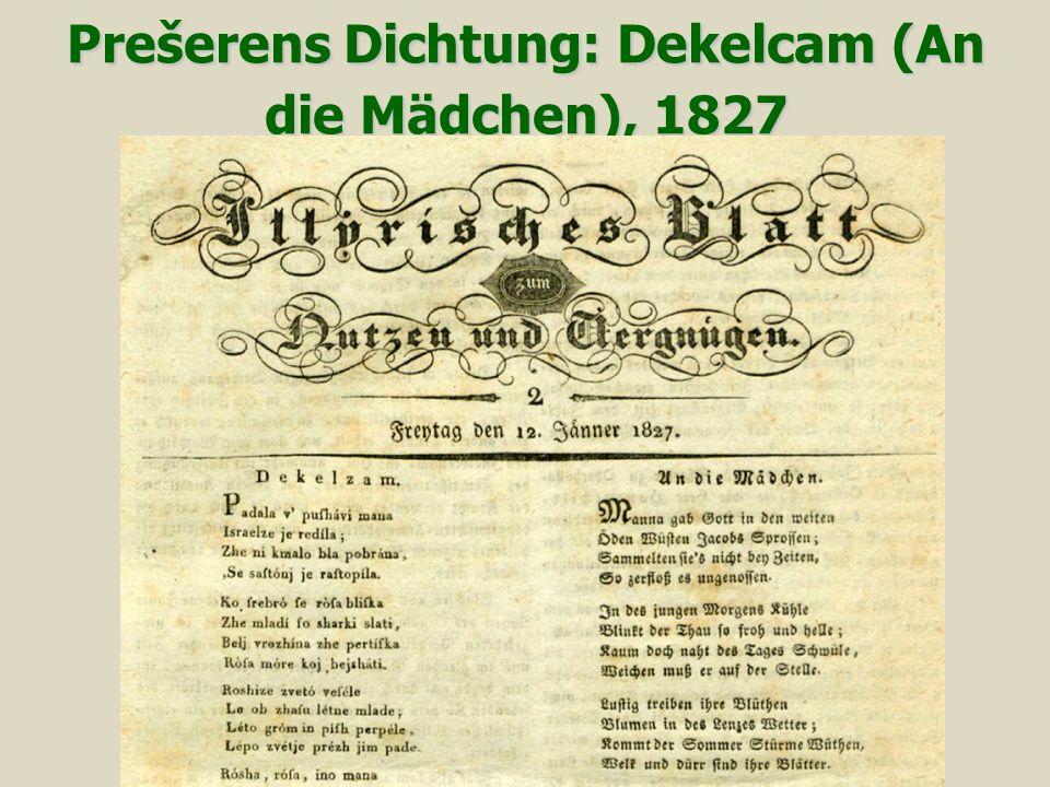 PrešerensDichtung: Dekelcam (An die Mädchen), 1827 Prešerens Dichtung: Dekelcam (An die Mädchen), 1827
