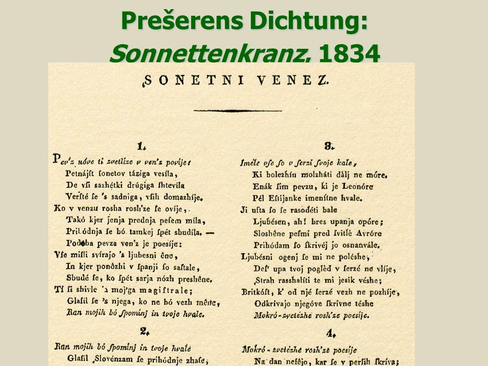 PrešerensDichtung: Sonnettenkranz, 1834 Prešerens Dichtung: Sonnettenkranz, 1834