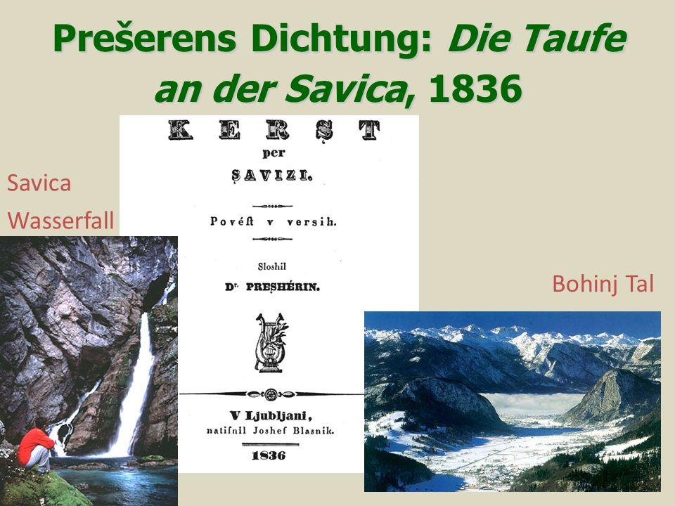 Bohinj Tal Savica Wasserfall PrešerensDichtung: Die Taufe an der Savica, 1836 Prešerens Dichtung: Die Taufe an der Savica, 1836