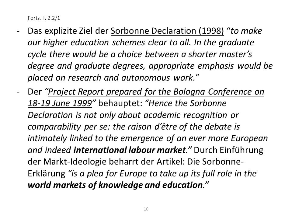 10 Forts. I. 2.2/1 -Das explizite Ziel der Sorbonne Declaration (1998) to make our higher education schemes clear to all. In the graduate cycle there