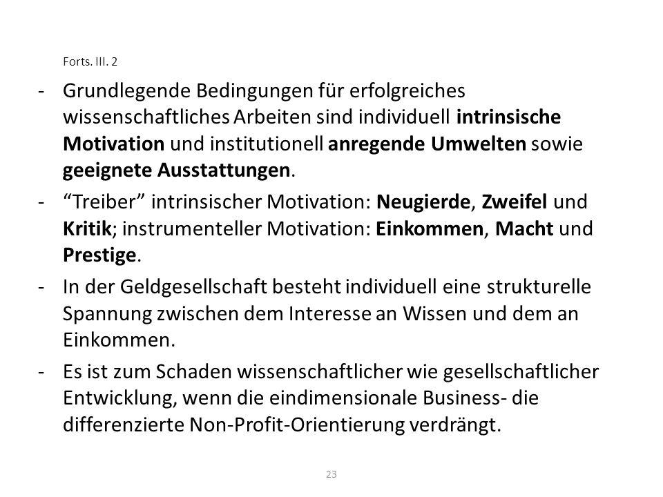 23 Forts. III. 2 -Grundlegende Bedingungen für erfolgreiches wissenschaftliches Arbeiten sind individuell intrinsische Motivation und institutionell a